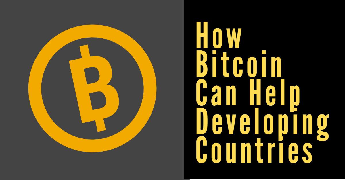 How Bitcoin can help developing countries