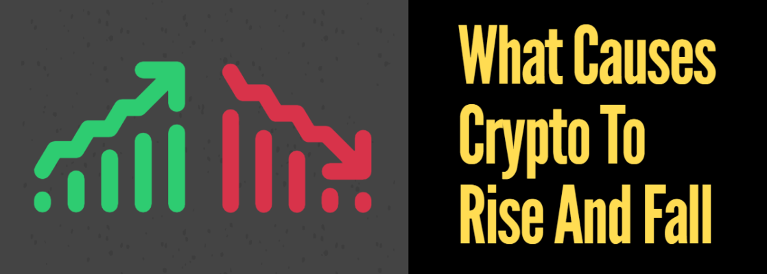 What cause crypto to rise and fall